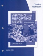 Student Workbook for Rich's Writing and Reporting News: A Coaching Method 7th Edition 9780840029386 0840029381