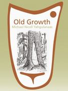 Old Growth: Michael Nicoll Yahgulanaas 0 9781897476963 1897476965