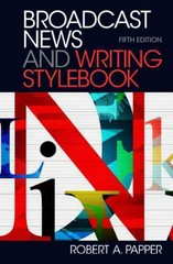 Broadcast News and Writing Stylebook 5th Edition 9780205032273 0205032273