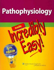 Pathophysiology Made Incredibly Easy! 5th Edition 9781451146233 145114623X