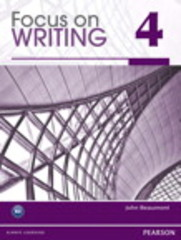 Focus on Writing 4 (Student Book alone) 1st Edition 9780132313544 0132313545