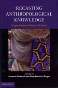 Recasting Anthropological Knowledge 1st edition 9781107009684 1107009685