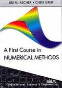 A First Course in Numerical Methods 1st Edition 9780898719970 0898719976