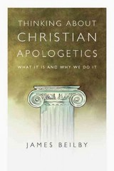 Thinking about Christian Apologetics 1st Edition 9780830839452 0830839453