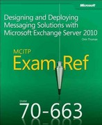 Exam Ref 70-663 Designing and Deploying Messaging Solutions with Microsoft Exchange Server 2010 (MCITP) 1st edition 9780735658080 0735658080