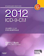 2012 ICD-9-CM for Hospitals, Volumes 1, 2 and 3 Standard Edition 1st edition 9781455707140 1455707147