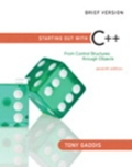 Starting Out with C plus plus From Control Structures through Objects Brief Edition