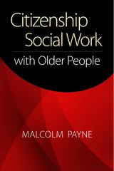 Citizenship Social Work with Older People 1st Edition 9781935871088 1935871080