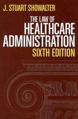 The Law of Healthcare Administration 6th edition 9781567934212 1567934218