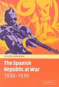 The Spanish Republic at War, 1936-1939 0 9780521459327 052145932X