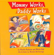 Mommy Works, Daddy Works 0 9781550376562 155037656X