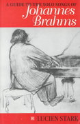 A Guide to the Solo Songs of Johannes Brahms 0 9780253328915 0253328918