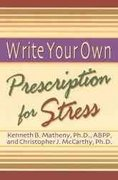 Write Your Own Prescription for Stress 1st Edition 9781572242159 1572242159