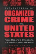 Encyclopedia of Organized Crime in the United States 0 9780313306532 0313306532