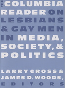 The Columbia Reader on Lesbians and Gay Men in Media, Society, and Politics 0 9780231104470 0231104472