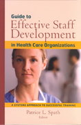 Guide to Effective Staff Development in Health Care Organizations 1st edition 9780787958749 0787958743