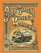 The Septic System Owner's Manual 0 9780936070209 093607020X