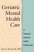 Geriatric Mental Health Care 1st edition 9781572307452 1572307455