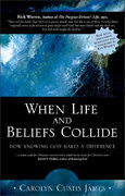When Life and Beliefs Collide 0 9780310250142 0310250145