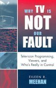 Why TV Is Not Our Fault 1st Edition 9780742524866 0742524868