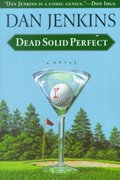Dead Solid Perfect 0 9780385498852 0385498853