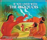 If You Lived with the Iroquois 1st Edition 9780613195447 0613195442