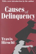 Causes of Delinquency 1st Edition 9780765809001 0765809001