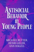 Antisocial Behavior by Young People 1st edition 9780521646086 0521646081