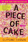 A Piece of Cake 1st Edition 9781400052295 1400052297