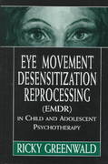 Eye Movement Desensitization Reprocessing (EMDR) in Child and Adolescent Psychotherapy 0 9780765702173 0765702177