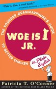 Woe is I Jr. 1st Edition 9780399243318 0399243313
