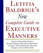 Letitia Balderige's New Complete Guide to Executive Manners 1st Edition 9780892563623 0892563621