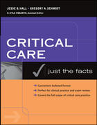 Critical Care: Just the Facts 1st edition 9780071440202 0071440208
