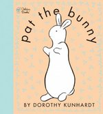 Pat the Bunny ( Pat the Bunny) 0 9780307120007 0307120007