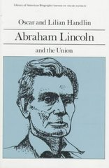 Abraham Lincoln and the Union (Library of American Biography Series) 1st edition 9780673393401 0673393402