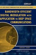 Bandwidth-Efficient Digital Modulation with Application to Deep-Space Communications 1st edition 9780471445364 0471445363