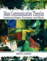 Mass Communication Theories 4th edition 9780205331727 0205331726