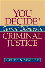 You Decide! Current Debates in Criminal Justice 1st edition 9780205514106 0205514103