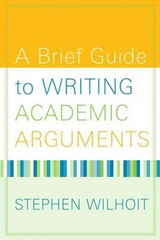 A Brief Guide to Writing Academic Arguments 1st Edition 9780205568611 0205568610