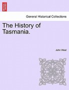 The History of Tasmania 0 9781241426859 1241426856