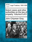 Select Cases and Other Authorities on the Law of Property 0 9781241140373 1241140375