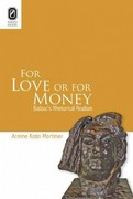 For Love or for Money: Balzac's Rhetorical Realism 0 9780814292686 0814292682