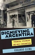 Dignifying Argentina 1st Edition 9780822961703 0822961709