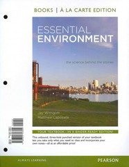 Essential Environment: The Science behind the Stories, Books a la Carte Edition 4th Edition 9780321753304 0321753305