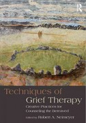 Techniques of Grief Therapy 1st Edition 9780415807258 0415807255