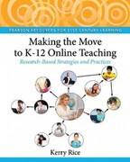 Making the Move to K-12 Online Teaching 1st Edition 9780132107617 0132107619