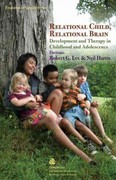 Relational Child, Relational Brain 0 9780415807760 041580776X
