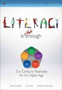 Literacy Is NOT Enough 0 9781412987806 1412987806
