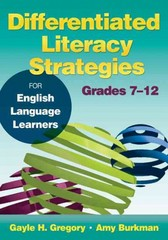 Differentiated Literacy Strategies for English Language Learners, Grades 7–12 1st Edition 9781412996471 1412996473