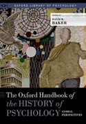 The Oxford Handbook of the History of Psychology: Global Perspectives 0 9780199710652 0199710651